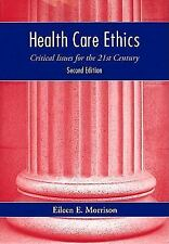 Health Care Ethics : Critical Issues for the 21st Century by Eileen E....