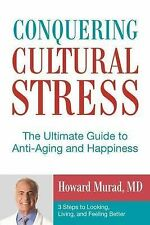 Conquering Cultural Stress: The Ultimate Guide to Anti-Aging and-ExLibrary