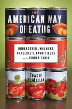 The American Way of Eating : Undercover at Walmart, Applebee's, Farm Fields...