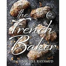 The French Baker BRAND NEW BOOK by Jean Michel Raynaud (Hardback, 2015)