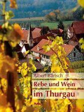 Rebe und Wein im Thurgau  - Bärtsch - NEU & OVP - Schweiz - Lagen Sorten Bauern