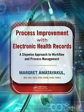 Process Improvement with Electronic Health Records: A Stepwise Approach to Workf