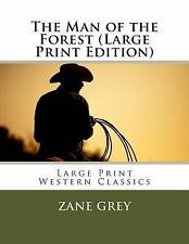 The Man of the Forest (Large Print Edition) by Zane Grey (2013, Paperback,...