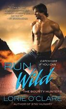 Run Wild (Bounty Hunters Series)