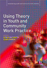 Using Theory in Youth and Community Work Practice by SAGE Publications Ltd (Pap…