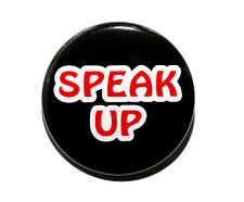 "SPEAK UP - Pinback Button Badge 1.5"" Stand For Something Say Something"