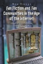 Fan Fiction and Fan Communities in the Age of the Internet: New Essays by