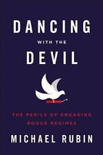 Dancing with the Devil: The Perils of Engaging Rogue Regimes-ExLibrary