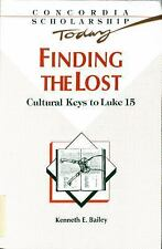 Finding the Lost Cultural Keys to Luke 15 (Concordia Scholarship Today-ExLibrary