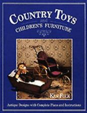 Country Toys and Children's Furniture Folk, Ken Paperback