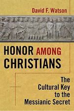 Honor among Christians : The Cultural Key to the Messianic Secret by David F....