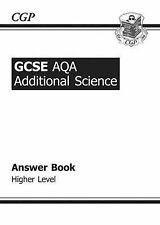 GCSE Additional Science AQA Answers (for Workbook) - Higher by CGP Books...