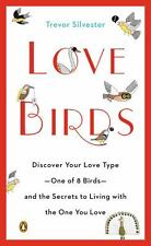 Lovebirds: Discover Your Love Type--One of 8 Birds--and the Secrets to Living wi