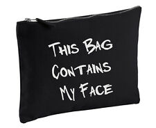 This Bag Contains My Face Black Makeup Bag Canvas Funny Quality Gift Girlfriend