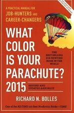 What Color Is Your Parachute? 2015: A Practical Manual for Job-Hunters and Caree