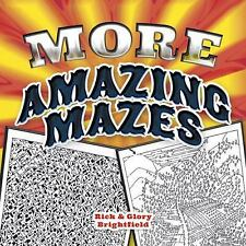 More Amazing Mazes by Rick Brightfield (2012, Paperback)
