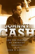 Johnny Cash and the Paradox of American Identity (Profiles in Popular Music) by