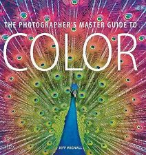 PHOTOGRAPHER'S MASTER GUIDE TO COLOR - JEFF WIGNALL (PAPERBACK) NEW