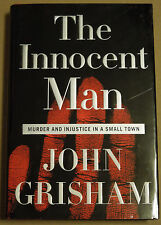 The Innocent Man: Murder and Injustice in a Small Town by John Grisham (2006, HC