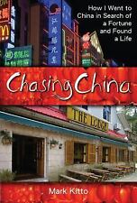 Chasing China: How I Went to China in Search of a Fortune and Found a -ExLibrary