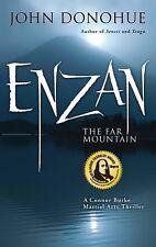 Enzan the Far Mountain : A Connor Burke Martial Arts Thriller by John Donohue...