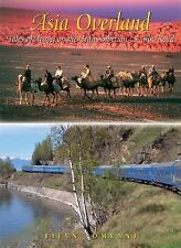 Asia Overland: Tales of Travel on the Trans-Siberian & Silk Road (Odyssey Guides
