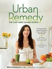 Urban Remedy: The 4-Day Home Cleanse Retreat to Detox, Treat Ailments, and Reset