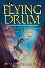 The Flying Drum: The Mojo Doctor's Guide to Creating Magic in Your Life - Good -