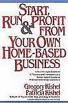 Start, Run, and Profit from Your Own Home-Based Business