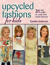 Stackpole Books Upcycled Fashions for Kids, Anderson, Cynthia