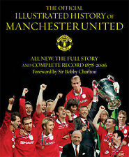 The Official Illustrated History Of Manchester United: The Full Story And Comple
