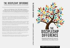 The Discipleship Difference : Making Disciples While Growing As Disciples by...