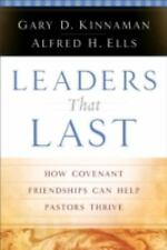 Leaders That Last : How Covenant Friendships Can Help Pastors Thrive by...