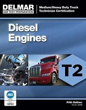 Delmar T2 ASE Medium/Heavy Duty Truck Diesel Engines Test Prep Exam Manual Guide