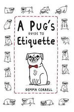 NEW - A Pug's Guide to Etiquette by Correll, Gemma