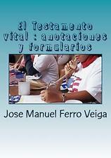 El Testamento Vital : Anotaciones y Formularios by José Manuel Ferro Veiga...