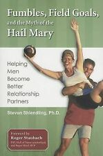Fumbles, Field Goals, And the Myth of the Hail Mary: Helping Men Become Better