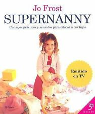 Supernanny: Consejos Practicos Y Sensatos Para Educar a Tus Hijos How to Get the