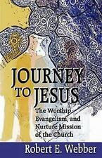 Journey to Jesus: The Worship, Evangelism, and Nurture Mission of the Church, We