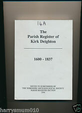 THE PARISH REGISTER OF KIRK DEIGHTON YORKSHIRE 1600-1837 (BS20)