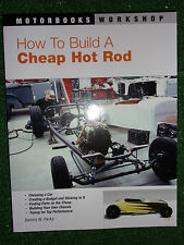 How to Build a Cheap Hot Rod BUILDERS GUIDE BOOK MANUAL CHOOSE DESIGN BUILD NEW