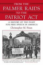 From the Palmer Raids to the Patriot Act: A History of the Fight for Free Speec