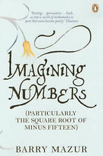Barry Mazur Imagining Numbers: (Particularly the Square Root of Minus Fifteen) V