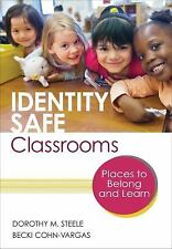 Identity Safe Classrooms : Places to Belong and Learn by Dorothy M. Steele...