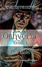 Othveria: Crisis 1 by T. Johnson (2014, Paperback)