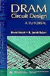 DRAM Circuit Design: A Tutorial (IEEE Press Series on Microelectronic Systems),
