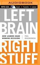 Left Brain, Right Stuff : How Leaders Make Winning Decisions by Phil...