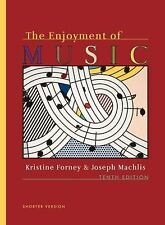 The Enjoyment of Music: TENTH EDITION / SHORTER VERSON