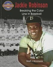 Jackie Robinson : Breaking the Color Line in Baseball by Matt Simmons (2014,...