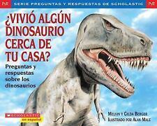 Vivio algun dinosaurio cerca de tu casa? (Preguntas y Respuestas de Scholastic)